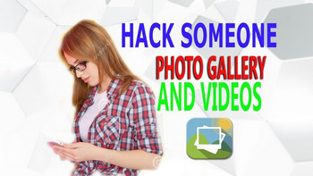 How to Hack Other's Mobile Gallery